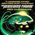 The Berserker Throne Audiobook by Fred Saberhagen Narrated by Barrett Whitener