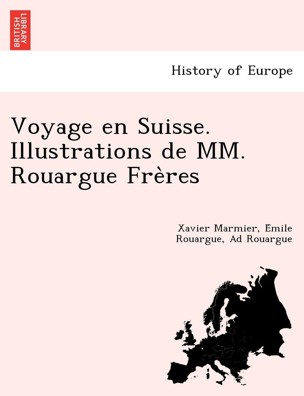 Voyage en Suisse. Illustrations de MM. Rouargue Frères (French Edition) pdf epub