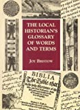 The Local Historian's Glossary of Words and Terms (Reference)