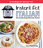 #6: Instant Pot Italian: 100 Irresistible Recipes Made Easier Than Ever