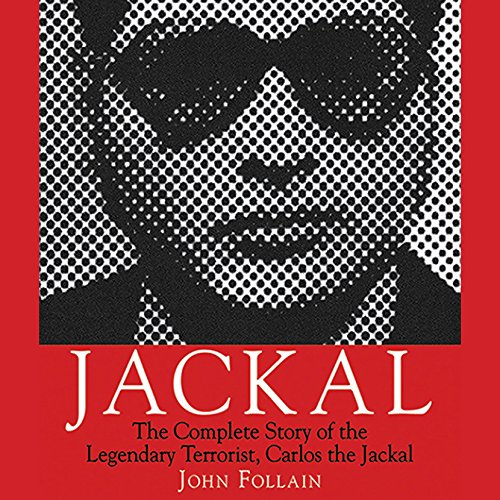 Jackal: The Complete Story of the Legendary Terrorist, Carlos the Jackal by Audible Studios