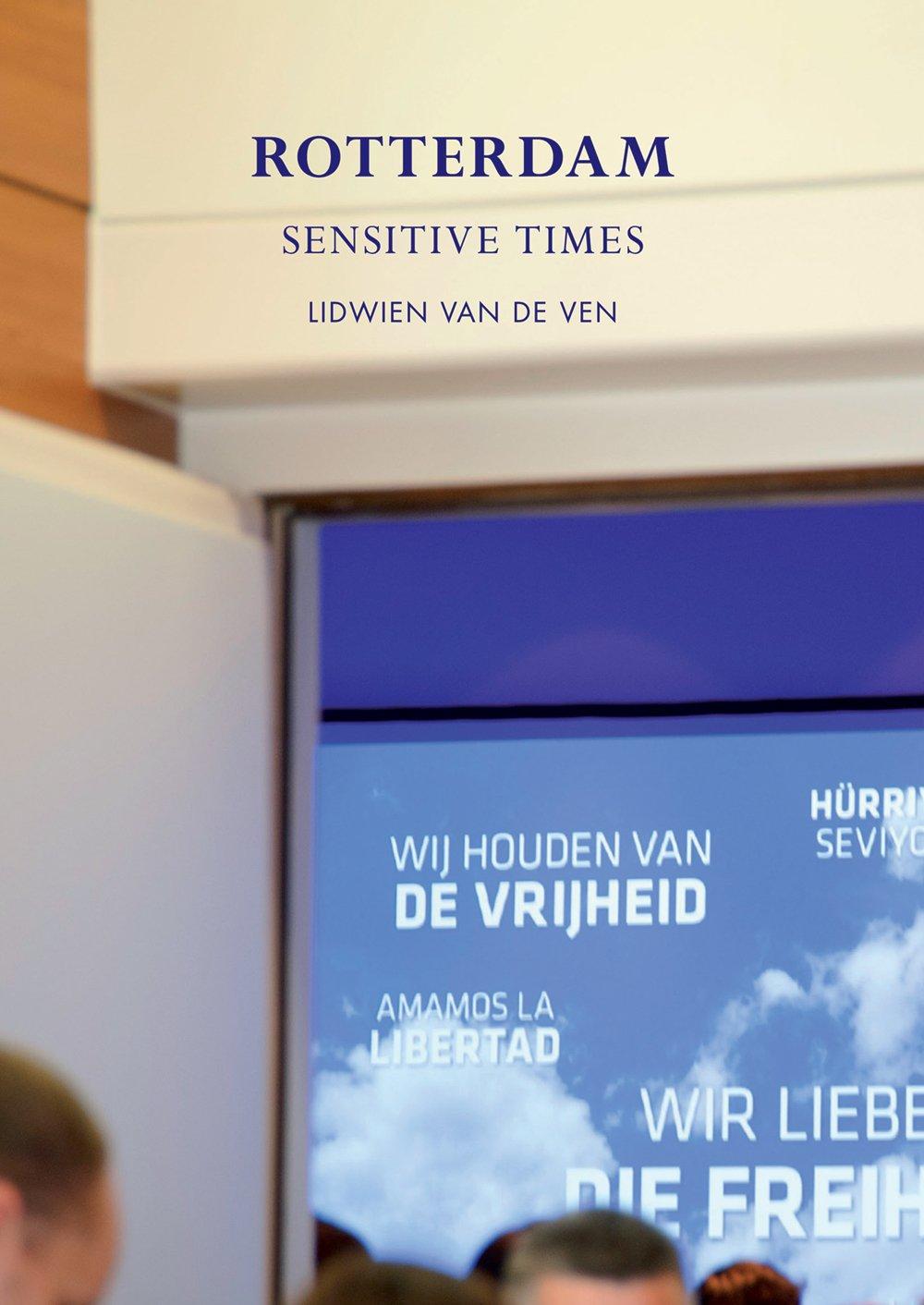 Lidwien van de Ven: Rotterdam: Sensitive Times PDF