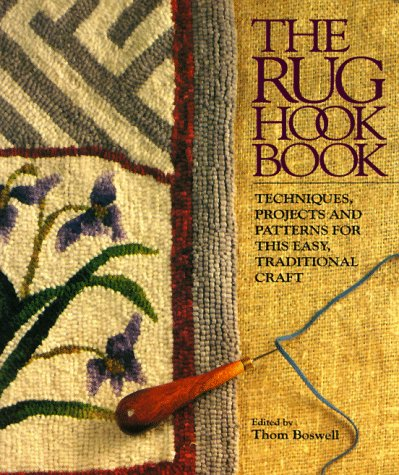 Hook Rug Patterns - The Rug Hook Book: Techniques, Projects And Patterns For This Easy, Traditional Craft