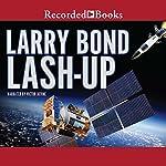 Lash-Up: Larry Bond's First Team: Fatal Choices | Larry Bond