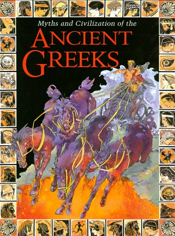 Myths and Civilization of the Ancient Greeks (Myths & Civilization)