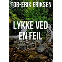 Lykke ved en feil (Norwegian Edition)