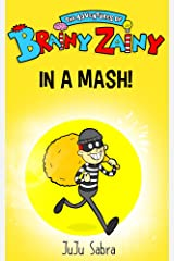 In A Mash! [Trilogy: Book 1 for Kids Ages 4 - 8] (The Hilarious Adventures of Brainy Zainy) Kindle Edition