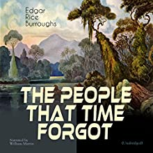 The People That Time Forgot Audiobook by Edgar Rice Burroughs Narrated by William Martin