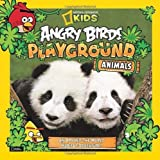 Angry Birds Playground: Animals (National Geographic Kids) by Jill Esbaum (2012) Hardcover