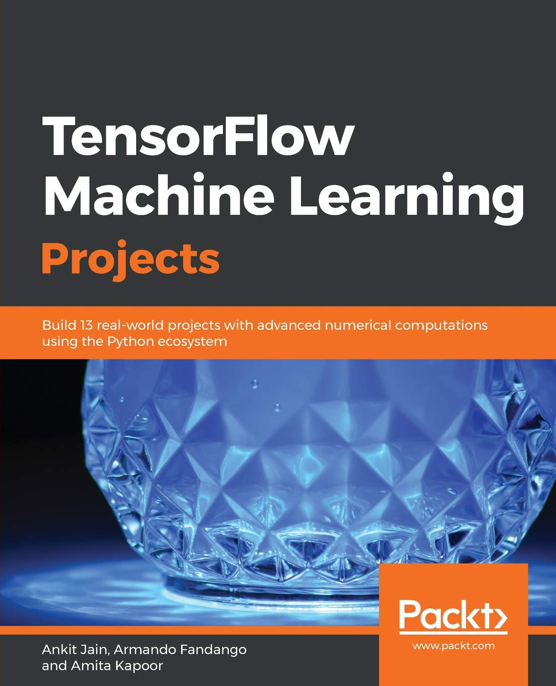 Buy TensorFlow Machine Learning Projects: Build 13 real-world