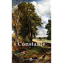 Delphi Collected Works of John Constable (Illustrated) (Masters of Art Book 17)
