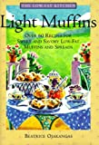 Light Muffins: Over 60 Recipes for Sweet and Savory Low-Fat Muffins and Spreads (The Low-Fat Kitchen)