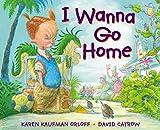 I Wanna Go Home, Karen Kaufman Orloff, 0399254072