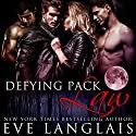 Defying Pack Law Audiobook by Eve Langlais Narrated by Natasha Soudek