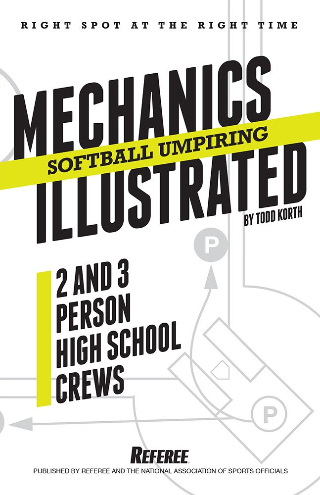 Download Softball Umpiring Mechanics Illustrated: Two and Three Person High School Crews pdf