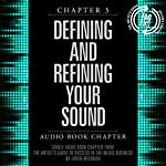 The Artist's Guide to Success in the Music Business (2nd edition), Chapter 3: Defining and Refining Your Sound | Loren Weisman