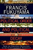 """Political Order and Political Decay - From the Industrial Revolution to the Globalization of Democracy"" av Francis Fukuyama"