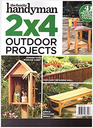 THE FAMILY HANDYMAN 2X4 OUTDOOR PROJECTS Magazine 2018