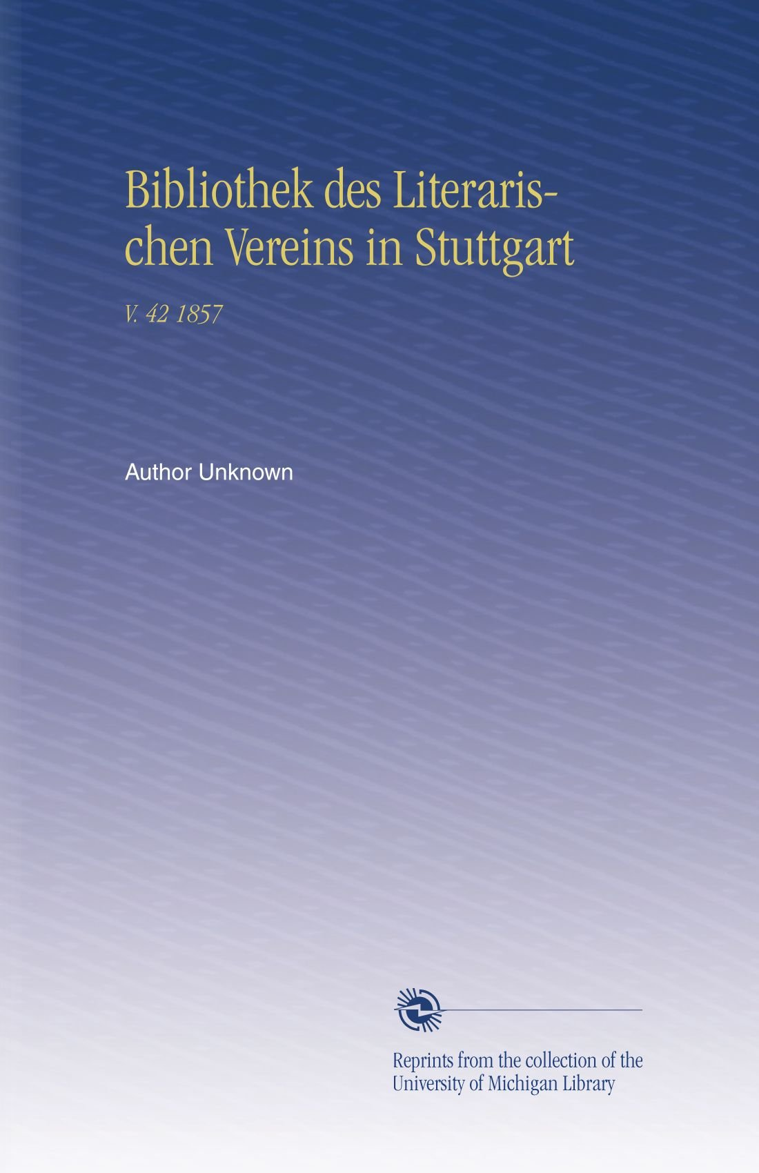 Download Bibliothek des Literarischen Vereins in Stuttgart: V. 42 1857 (German Edition) pdf epub