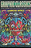 img - for Graphic Classics: Ambrose Bierce, 2nd Edition (Graphic Classics, Vol. 6) book / textbook / text book