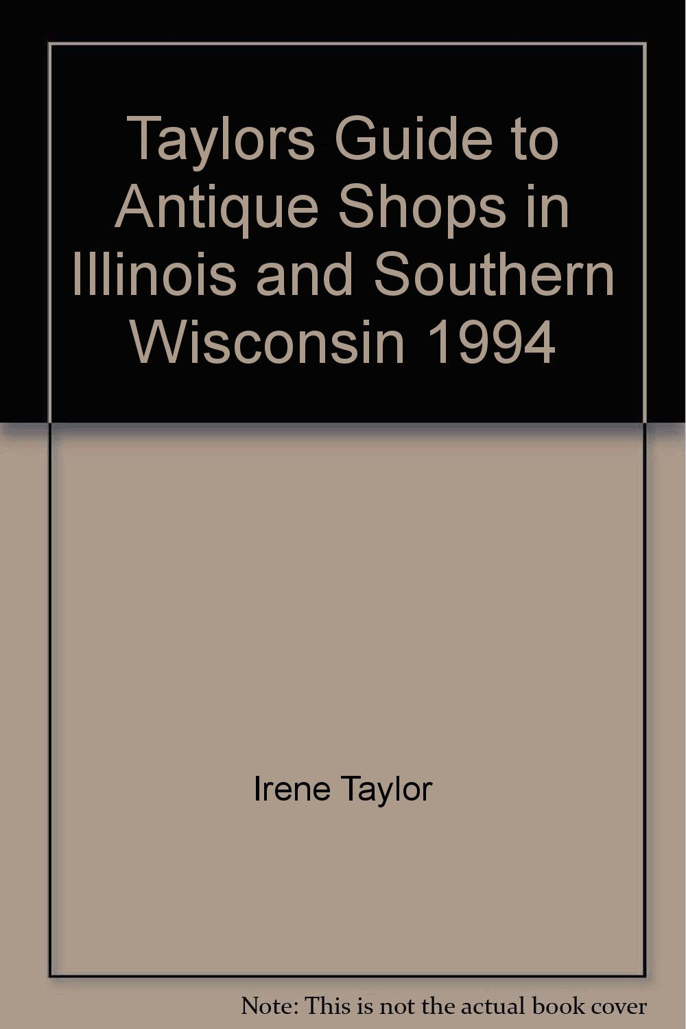 Taylor S Guide To Antique Shops In Illinois And Southern Wisconsin