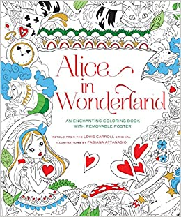 Alice in Wonderland Coloring Book: Fabiana Attanasio: 9781454920892 ...