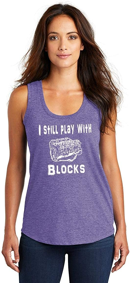 Comical Shirt Ladies I Still Play with Blocks Funny Engine Tri-Blend Tank Top
