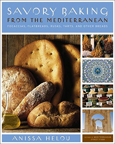 Bread Recipe Mediterranean (Savory Baking from the Mediterranean: Focaccias, Flatbreads, Rusks, Tarts, and Other Breads)
