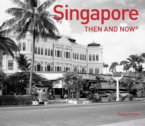 Singapore: Then and Now®