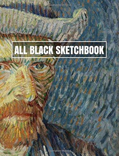 Read Online All Black Sketchbook: Van Gogh Self Portrait (Journal, Diary) 8.5 x 11, 100 Pages pdf