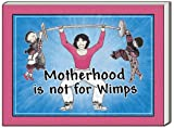 Motherhood Is Not for Wimps, Catherine Burr and Tim Burr, 0963517678