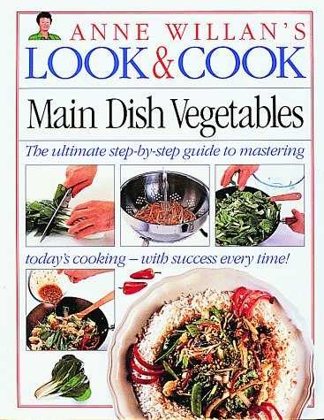 Main Dish Vegetables (Anne Willan's Look & Cook)