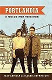 Portlandia: A Guide for Visitors