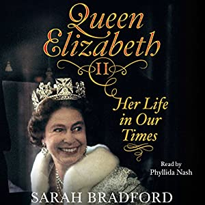 Queen Elizabeth II: Her Life in Our Times Audiobook