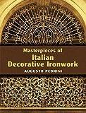 Masterpieces of Italian Decorative Ironwork (Dover Jewelry and Metalwork)