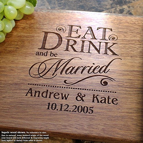 Eat Drink And Be Married Personalized End Cutting Board Wedding Gift Anniversary Gifts
