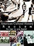 American Cultural History - Racism - It's Time to Join Hands!