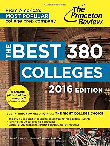 The Best 380 Colleges, 2016 Edition: Everything You Need to Make the Right College Choice (College Admissions Guides)