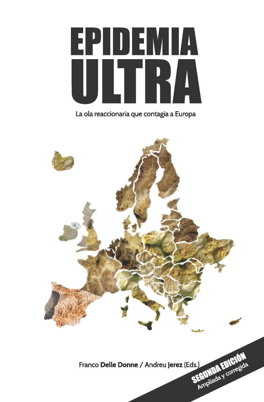 Epidemia Ultra: La ola reaccionaria que contagia a Europa: Amazon ...