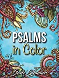 Psalms in Color: An Adult Coloring Book with Inspirational Bible Psalms, Christian Religious Themes, and Relaxing Floral Designs