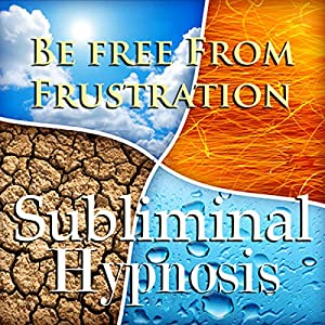 Be Free from Frustration Subliminal Affirmations Rede