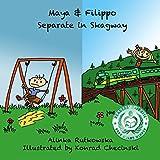 Maya & Filippo Separate in Skagway: Alaska Stories for Children (Maya & Filippo Adventure and Education for Kids Book 5)
