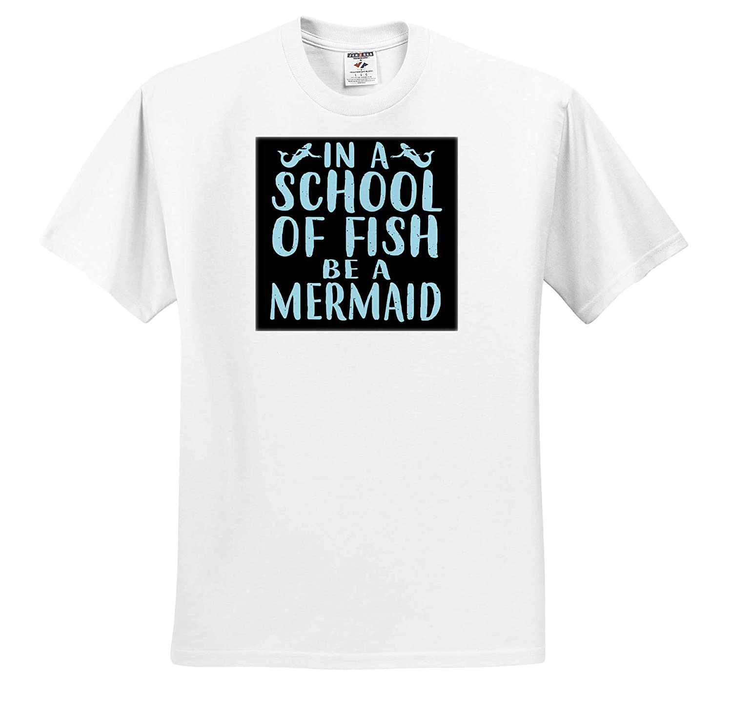 ts/_319257 in A School of Fish Be A Mermaid 3dRose Anne Marie Baugh Quotes and Sayings Adult T-Shirt XL