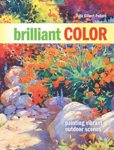 Brilliant Color: Painting Vibrant Outdoor Scenes