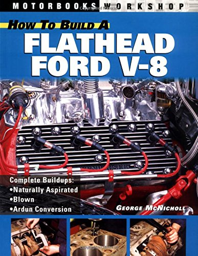 How to Build a Flathead Ford V-8 (Motorbooks Workshop)