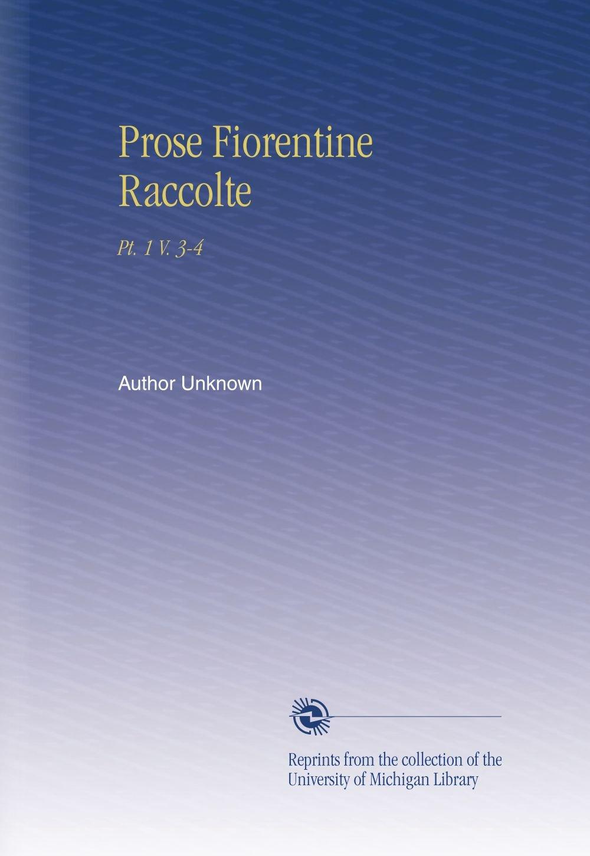 Download Prose Fiorentine Raccolte: Pt. 1 V.  3-4 (Italian Edition) PDF