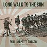 Long Walk to the Sun: Jock Miles WW2 Adventure Series Book 1 | William Peter Grasso