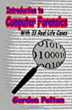 Introduction to Computer Forensics, Gordon Pelton, 1460970853
