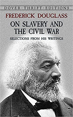 Book Frederick Douglass on Slavery and the Civil War: Selections from His Writings (Dover Thrift Editions) by Frederick Douglass (2003-11-12)