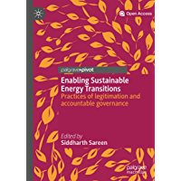 Enabling Sustainable Energy Transitions: Practices of legitimation and accountable governance (English Edition)